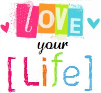 love_your_life